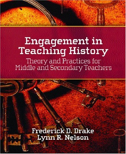 Engagement in Teaching History: Theory and Practices for Middle and Secondary Teachers