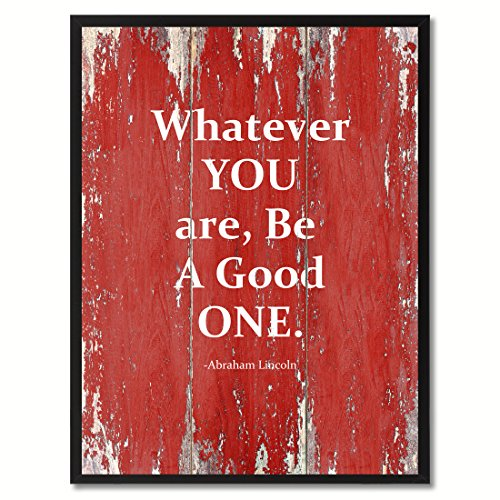Good Mother Poster - Whatever You Are Be A Good One Abraham Lincoln Quote Saying Canvas Print Picture Frame Home Decor Wall Art Gift Ideas