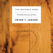 The Invisible Hook: The Hidden Economics of Pirates Audiobook by Peter T. Leeson Narrated by Jeremy Gage
