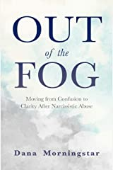 Out of the Fog: Moving from Confusion to Clarity After Narcissistic Abuse Paperback