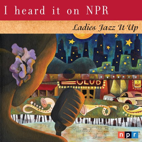 I Heard Excellence New popularity It on Up Ladies Jazz NPR: