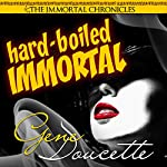 Hard-Boiled Immortal: The Immortal Chronicles, Book 2 | Gene Doucette