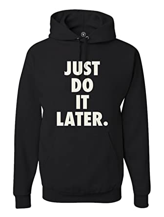 Victory Ink Men's Just Do It Later Hoodie Funny Workout