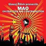 On Practice and Contradiction (Revolutions Series): Slavoj Zizek presents Mao   Mao Zedong,Slavoj Zizek