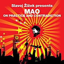 On Practice and Contradiction (Revolutions Series): Slavoj Zizek presents Mao Audiobook by Mao Zedong, Slavoj Zizek Narrated by Matt Bates