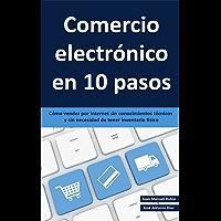 Comercio electrónico en 10 pasos: Cómo vender por internet sin conocimientos técnicos y sin necesidad de tener…