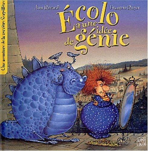 Ecolo A Une Idee De Genie Amazon Co Uk Rocard Ann Ruyer Francois 9782874220579 Books