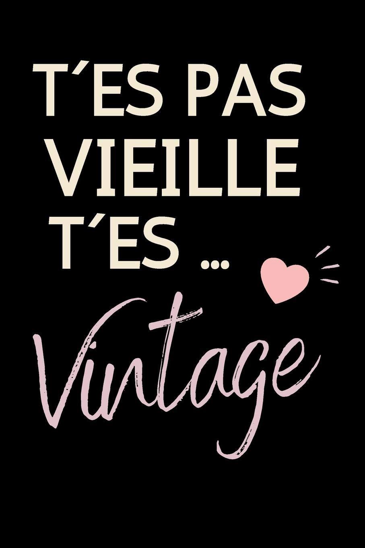 Tes Pas Vielle Tes Vintage Carnet De Notes Humoristique