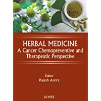 Herbal Medicine : A Cancer Chemopreventive And Therapeutic Perspective