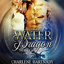 Water Dragon Audiobook by Charlene Hartnady Narrated by Stella Bloom, Sebastian York
