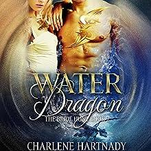 Water Dragon Audiobook by Charlene Hartnady Narrated by Stella Bloom, Sebastian York