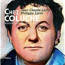Chez Coluche : Histoire d'un mec inoubliable (French Edition)