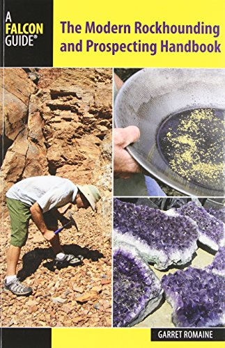 - The Modern Rockhounding and Prospecting Handbook (Falcon Guides)