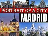 Madrid: A Portrait of a City