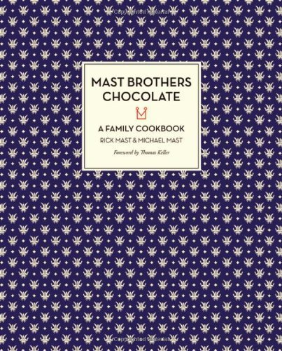 mast-brothers-chocolate-a-family-cookbook-by-mast-rick-mast-michael-2013-hardcover
