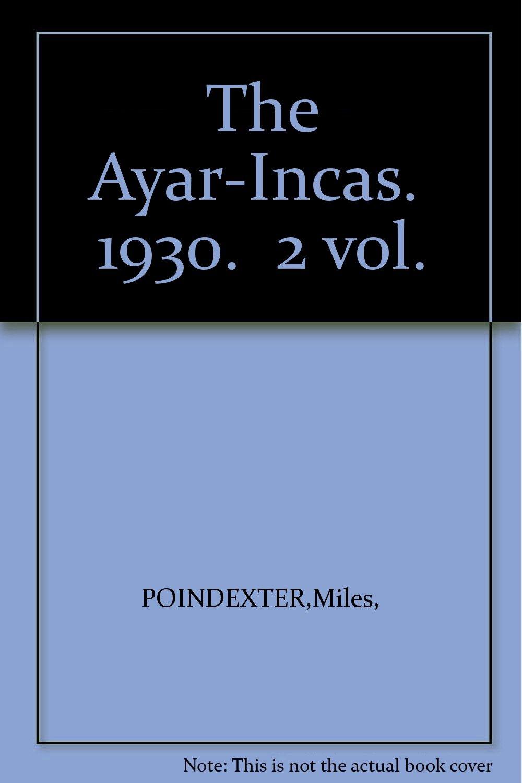 The Ayar-Incas.  1930.  2 vol.