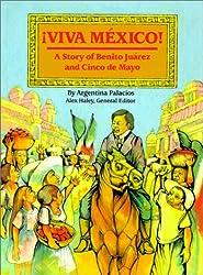 Viva Mexico!: A Story of Benito Juarez and Cinco de Mayo (Stories of America)