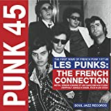 Soul Jazz Records Presents Punk 45: Les Punks: The French Connection. The First Wave Of Punk 1977-80