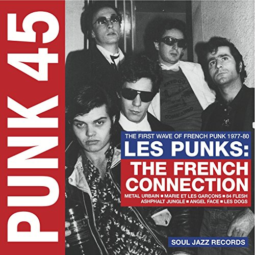 VA - Punk 45: Les Punks: The French Connection, The First Wave Of French Punk 1977-80 (2016) [FLAC] Download