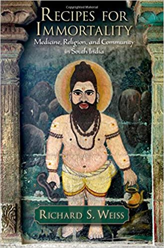 Recipes for Immortality: Healing, Religion, and Community in South India 1st Edition
