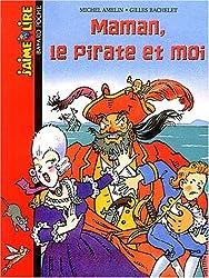 Maman, le pirate et moi