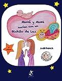 Mamá y mami sueñan con un bichito de luz (Los libros del viaje del bichito de luz)