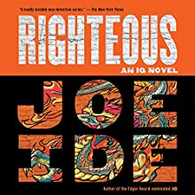 Righteous Audiobook by Joe Ide Narrated by Sullivan Jones