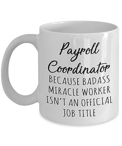 Amazon.com: Gift for Payroll Coordinator - Badass Miracle Worker isn ...