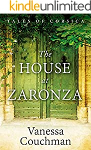 The House at Zaronza: A compelling story of hidden letters and family secrets (Tales of Corsica series Book 1)