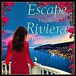 Escape to the Riviera: The Perfect Summer Romance! | Jules Wake