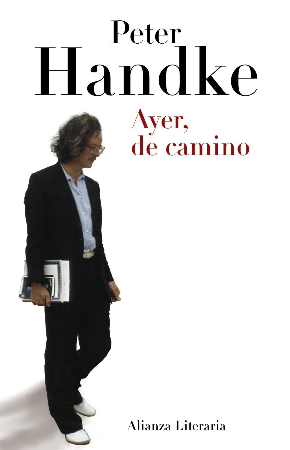 Ayer, de camino: Anotaciones, noviembre de 1987 a julio de 1990 Alianza Literaria Al: Amazon.es: Handke, Peter, Barjau Riu, Eustaquio: Libros