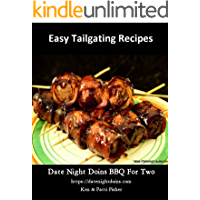 Easy Tailgating Recipes (Date Night Doins BBQ For Two Book 3)