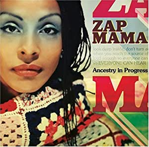 ZAP MAMA - Ancestry in Progress - Amazon.com Music