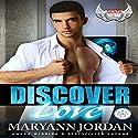 Discover Love: Saints Protection & Investigations Hörbuch von Maryann Jordan Gesprochen von: Alexandre Steele