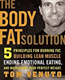 img - for The Body Fat Solution: Five Principles for Burning Fat, Building Lean Muscles, Ending Emotional Eating, and Maintaining Your Perfect Weight by Venuto, Tom (2009) Hardcover book / textbook / text book