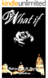 What if: (Primera parte de cuatro)