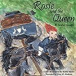 Rosie and the Queen   Mabel Quartz