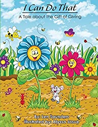 I Can Do That: A Tale about the Gift of Giving