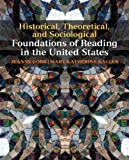 img - for Historical, Theoretical, and Sociological Foundations of Reading in the United States book / textbook / text book
