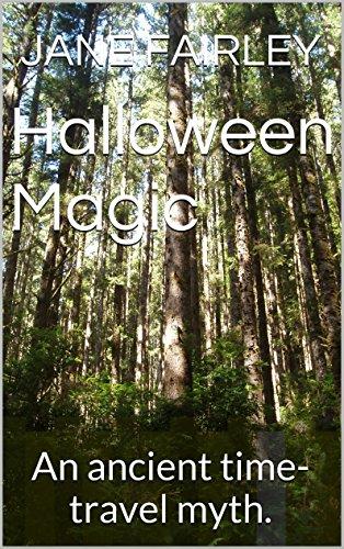 Halloween Magic: An ancient time-travel myth. -
