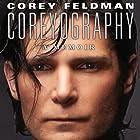 Coreyography Audiobook by Corey Feldman Narrated by Corey Feldman