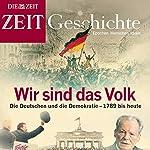 Wir sind das Volk: Die Deutschen und die Demokratie - 1789 bis heute (ZEIT Geschichte) |  DIE ZEIT