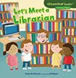 img - for Let's Meet a Librarian (Cloverleaf Books - Community Helpers) book / textbook / text book