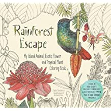 Rainforest Escape: My Island Animal, Exotic Flower and Tropical Plant Color Book