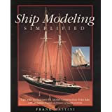 Ship Modeling Simplified: Tips and Techniques for Model Construction from Kits