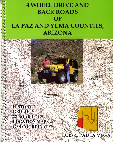 4 Wheel Drive and Back Roads of La Paz and Yuma Counties, - Stores Arizona Yuma