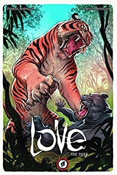 Love Volume 1: The Tiger (Love Hc) Hardcover – March 10, 2015 by Frederic Brremaud (Author), Federico Bertolucci (Artist)