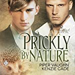 Prickly by Nature: Portland Pack Chronicles, Book 2 | Piper Vaughn,Kenzie Cade