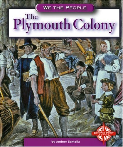 Download The Plymouth Colony (We the People: Exploration and Colonization) PDF