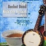 Kick the Bucket, Vol. 2